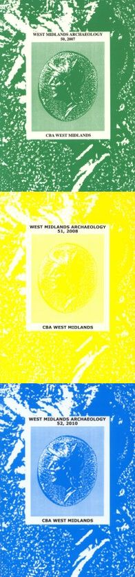 West Midlands Archaeology 50, 51 & 52, © Copyright CBA West Midlands